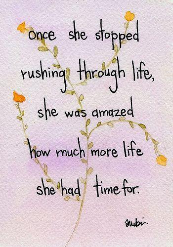 stop rushing life