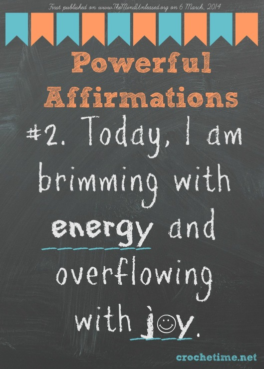 Powerful Affirmation no 2 brimming with energy overflowing with joy