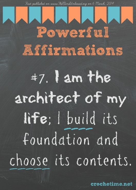 powerful affirmation no 7 I am the architect of my life